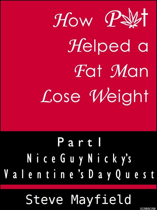 How Pot Helped a Fat Man Lose Weight Part 1 Nice Guy Nicky and the Valentine's Day Quest Cover